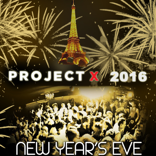 R veillon du nouvel an 2016 au soir e projet x back up - Reveillon nouvel an paris ...